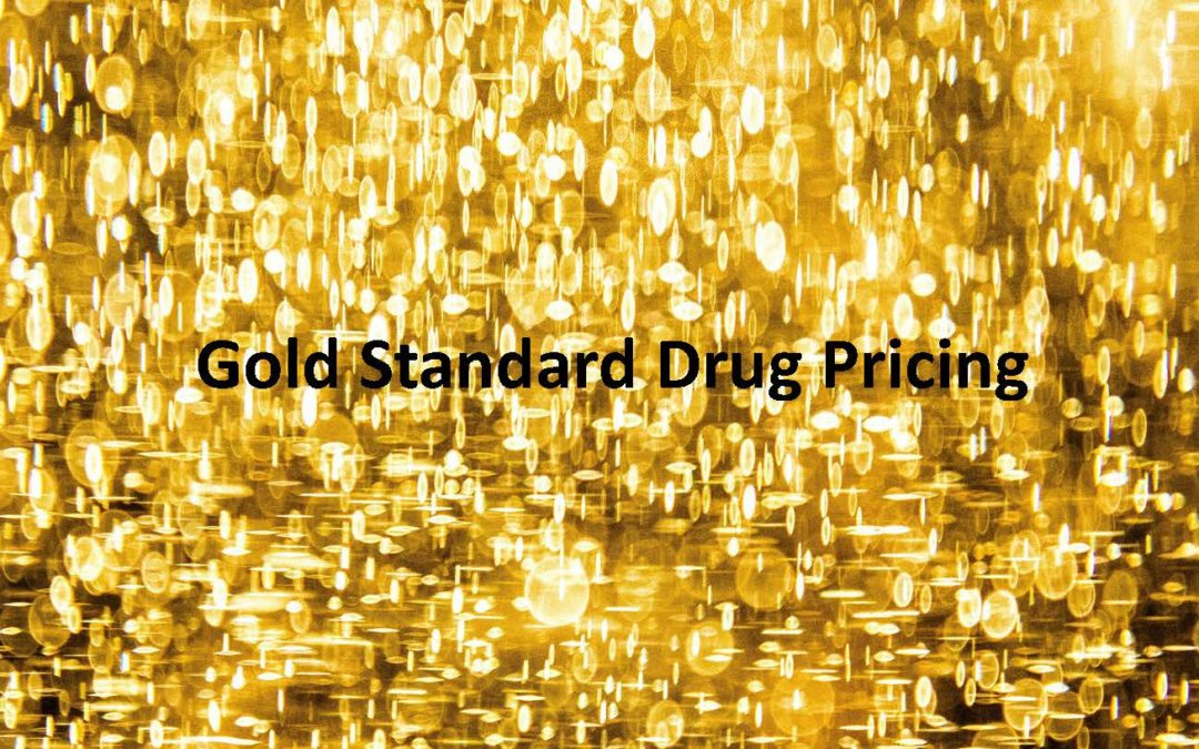 """What does """"Gold Standard Drug Pricing"""" mean?"""